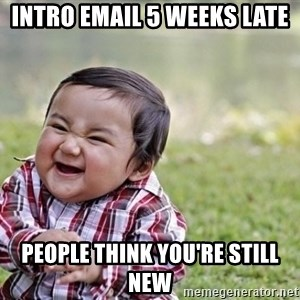 evil asian plotting baby - Intro email 5 weeks late people think you're still new