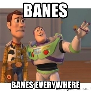 Toy story - banes banes everywhere
