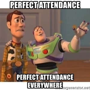 Toy story - perfect attendance perfect attendance everywhere