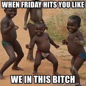 Dancing African Kid - when friday hits you like  we in this bitch
