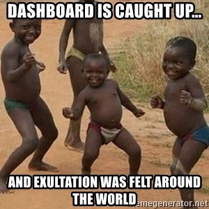 Dancing African Kid - Dashboard is caught up... and exultation was felt around the world