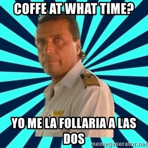 Francseco Schettino - coffe at what time? yo me la follaria a las dos