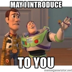 Toy story - May i introduce to you