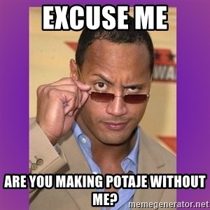 The Rock Cooking - excuse me are you making potaje without me?