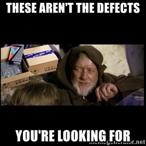 JEDI MINDTRICK - These aren't the defects you're looking for