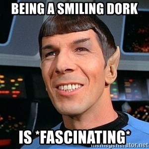 smiling spock - being a smiling dork is *fascinating*