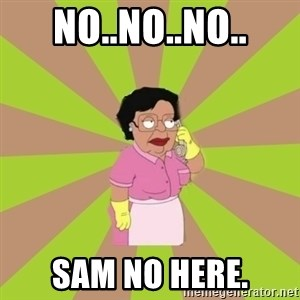 Consuela Family Guy - No..No..No.. Sam no here.