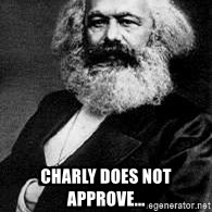 Marx -  Charly does not approve...