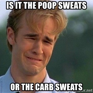Crying Man - is it the poop sweats or the carb sweats