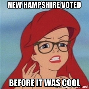 Hipster Ariel- - New Hampshire voted before it was cool
