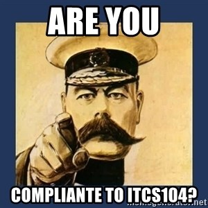 your country needs you - Are you Compliante to ITCS104?