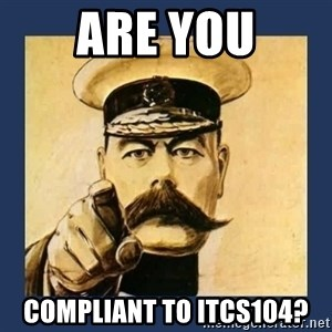 your country needs you - are you Compliant to ITCS104?