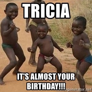 Dancing African Kid - TRICIA IT'S ALMOST YOUR BIRTHDAY!!!