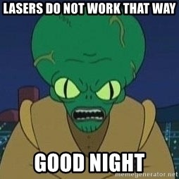 Morbo - Lasers do not work that way Good Night