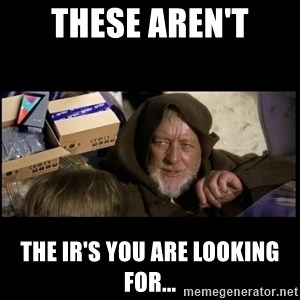 JEDI MINDTRICK - These aren't The IR's you are looking for...