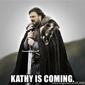 ned stark as the doctor -  Kathy is coming.