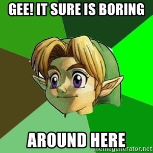 Link - gee! it sure is boring around here