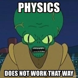 Morbo - Physics Does not work that way