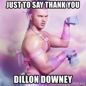 Unicorn Boy - JUST TO SAY THANK YOU DILLON DOWNEY