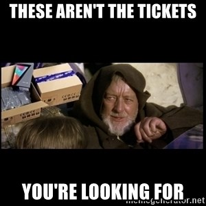JEDI MINDTRICK - These aren't the tickets you're looking for