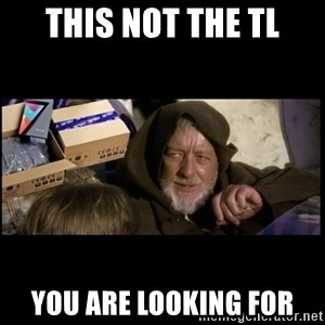 JEDI MINDTRICK - This not the tl you are looking for