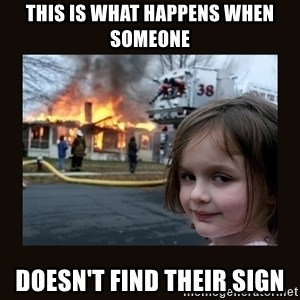 burning house girl - This is what happens when someone doesn't find their sign