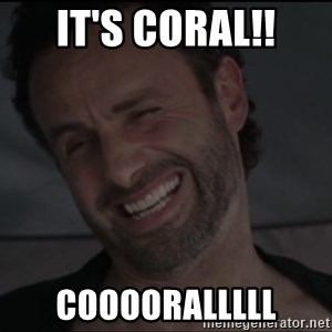 RICK THE WALKING DEAD - It's Coral!! Cooooralllll