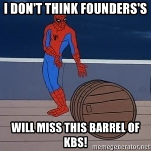 Spiderman and barrel - i don't think founders's  will miss this barrel of KBS!
