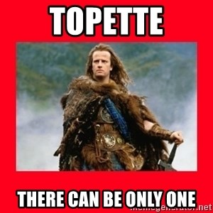 Highlander - Topette There can be only one