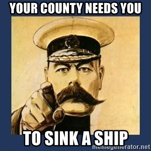 your country needs you - Your county needs you to sink a ship