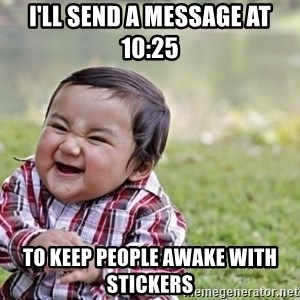 evil asian plotting baby - I'll send a message at 10:25 to keep people awake with stickers