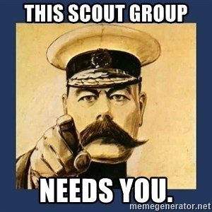 your country needs you - This Scout group  needs you.