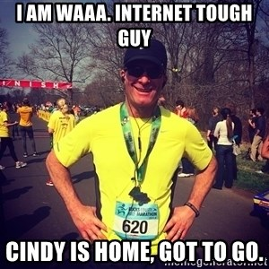 MikeRossiCheat - I am waaa. Internet tough guy Cindy is home, got to go.