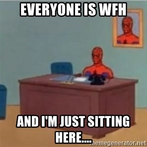 60s spiderman behind desk - Everyone is WFH And I'm just sitting here....