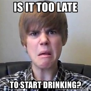 Justin Bieber 213 - Is it too late to start drinking?