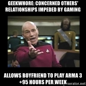 Patrick Stewart 101 - Geekwhore: concerned others' relationships impeded by gaming allows boyfriend to play ARMA 3 +95 hours per week