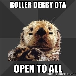 Roller Derby Otter - Roller Derby OTA Open to All