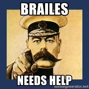 your country needs you - BRAILES NEEDS HELP
