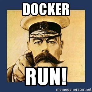 your country needs you - Docker Run!