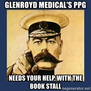 your country needs you - Glenroyd Medical's PPG Needs Your Help, with the Book Stall