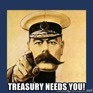 your country needs you -  Treasury Needs You!