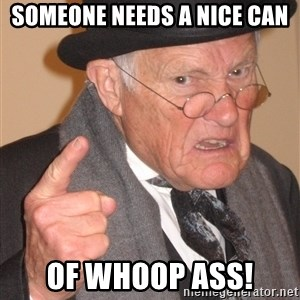 Angry Old Man - Someone needs a nice can of whoop ass!
