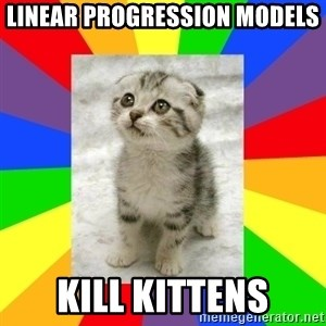 Cute Kitten - Linear Progression Models Kill Kittens