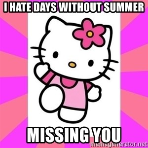 Hello Kitty - I hate days without summer missing you