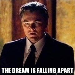 inception -  the dream is falling apart