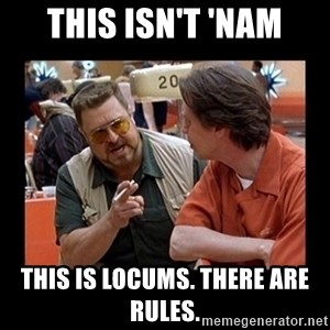 walter sobchak - This isn't 'Nam This is Locums. There are rules.