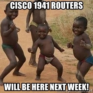 Dancing African Kid - Cisco 1941 routers will be here next week!