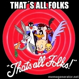 that's all folks - That´s All Folks