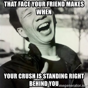 Troll Asian - that face your friend makes when your crush is standing right behind you
