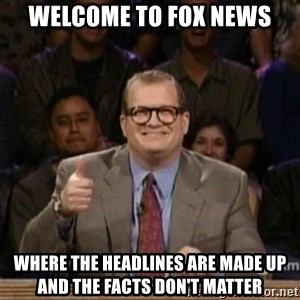 drew carey whose line is it anyway - Welcome to fox news Where the headlines are made up and the facts don't matter